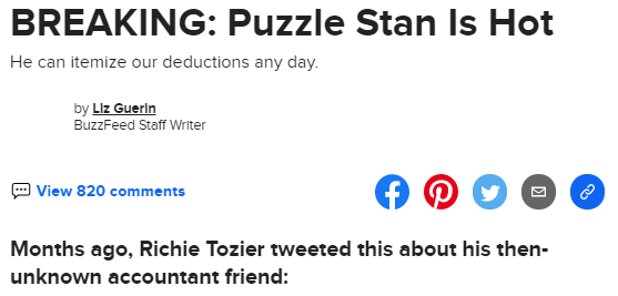 "Screenshot of a BuzzFeed article. Headline: BREAKING: Puzzle Stan is Hot. Subhead: He can itemize our deductions any day. By Liz Guerin, BuzzFeed Staff Writer. 820 Comments. The beginning of the article is visible and reads ""Months ago, Richie Tozier tweeted this about his then-unknown accountant friend:"""